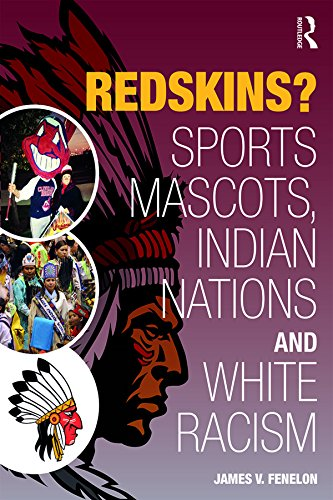 Redskins?: Sport Mascots, Indian Nations and White Racism (New Critical Viewpoints on Society) (English Edition)