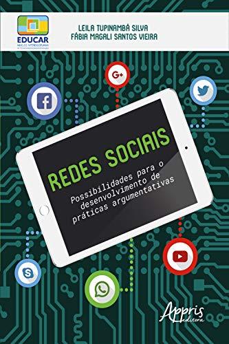 Redes Sociais: Possibilidades para o Desenvolvimento de Práticas Argumentativas