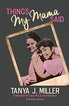 Things My Mama Said by [Tanya J. Miller, Linda Franklin, Robin Butler, Natalia Vaughns]