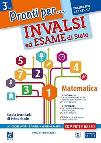 Pronti per... INVALSI ed esame di stato. Matematica. Per la Scuola media