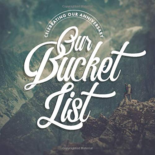 Bucket List For Couples Book: The Bucket List Journal For Adventurous Couples: Bucket List: Unique Anniversary Gifts For Him And Her