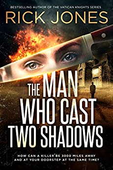 The Man Who Cast Two Shadows by [Rick Jones]