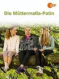 Die Müttermafia-Patin