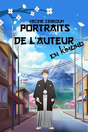 Portraits de l'auteur en kimono (French Edition)