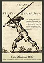 The Art of the Two-Handed Sword by Ken Mondschein Ph.D. (2012-01-18)