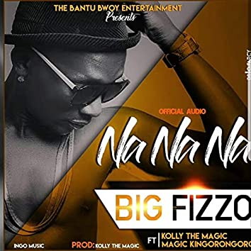 Na Na Na (feat. Kolly the Magic, Kingorongoro)