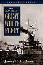 Teddy Roosevelt's Great White Fleet (Bluejacket Books) Paperback March 1, 2001