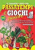Il grande libro dei passatempi e giochi Junior. Labirinti, differenze, sudoku, sequenze, l...