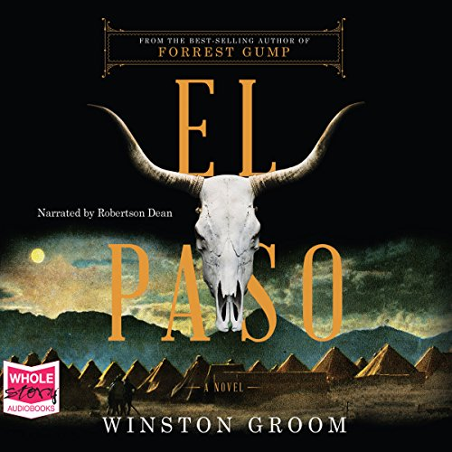 El Paso     A Novel              By:                                                                                                                                 Winston Groom                               Narrated by:                                                                                                                                 Robertson Dean                      Length: 16 hrs and 31 mins     Not rated yet     Overall 0.0