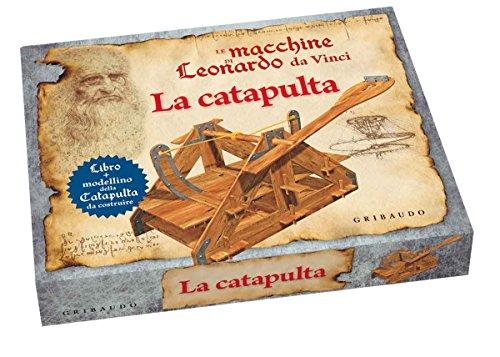 Le macchine di Leonardo da Vinci. La catapulta. Ediz. illustrata. Con gadget (Giochi creativi)