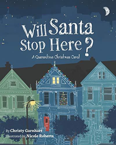 Will Santa Stop Here?: A Quarantine Christmas Carol