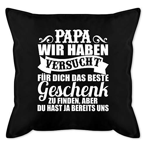 Shirtracer Vatertagsgeschenk Kissen - Papa wir haben versucht Finden - weiß - Unisize - Schwarz - Kissen Papa wir haben versucht - GURLI Kissen mit Füllung - Kissen 50x50 cm und