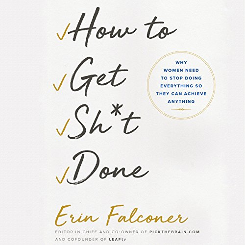 How to Get Sh*t Done audiobook cover art