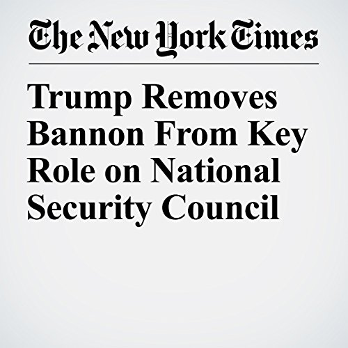 Trump Removes Bannon From Key Role on National Security Council copertina
