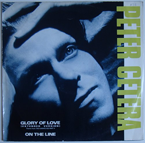Peter Cetera - Glory Of Love (Extended Version) (Theme From The Karate Kid Part II) - 12' EP 1986 - Warner Bros. Records W8662T - UK Press