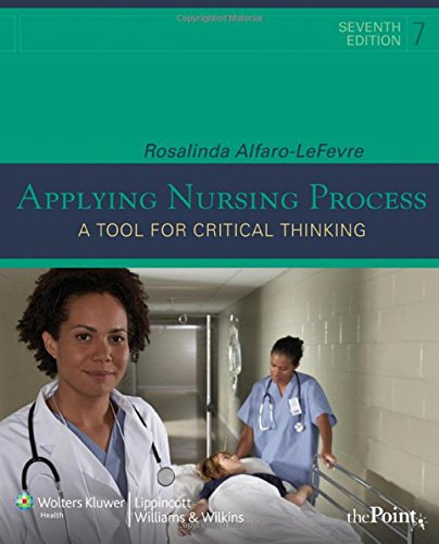 Applying the Nursing Process: A Tool for Critical Thinking (Applying Nursing Process)