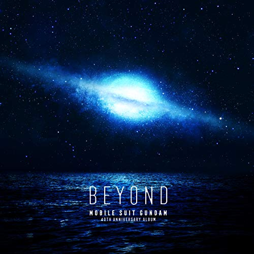 [album]機動戦士ガンダム 40th Anniversary Album ~BEYOND~ – Various Artists[FLAC + MP3]