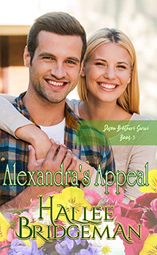 Alexandra's Appeal: A Christian Romance (Dixon Brothers Book 3)