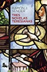 Tres novelas teresianas par Sender