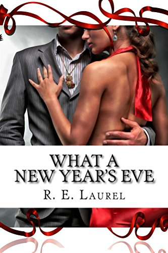 Book: What A New Year's Eve by R. E. Laurel