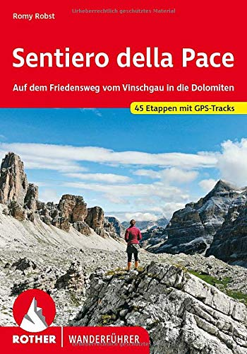 Sentiero della Pace: Auf dem Friedensweg vom Vinschgau in die Dolomiten. 45 Etappen mit GPS-Tracks (Rother Wanderführer)