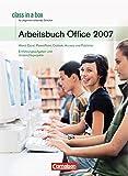 class in a box - Microsoft Office 2007: Office Professional 2007: Microsoft Office für Schulen. Arbeitsbuch/Allgemeinbildende Schulen. Mit Übungsmaterial auf CD-ROM