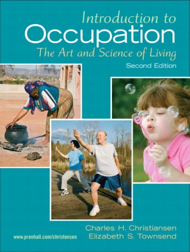 Introduction to Occupation: The Art of Science and Living (2nd Edition)