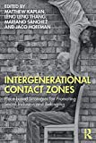 Intergenerational Contact Zones: Place-based Strategies for Promoting Social Inclusion and Belonging