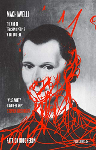 Machiavelli: The Art of Teaching People What to Fear (English Edition)