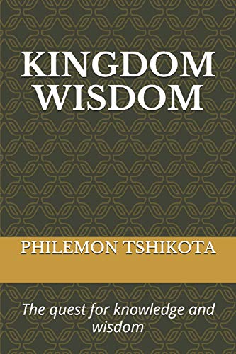 Kingdom Wisdom: The quest for knowledge and wisdom