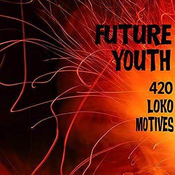 420 Loko Motives