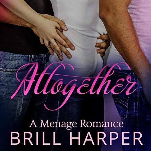 Altogether: A Menage Romance cover art