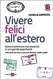 Vivere felici all'estero (Book friend)