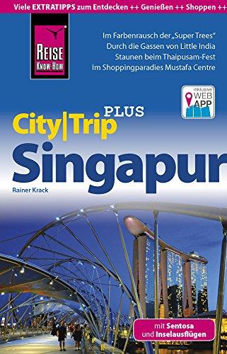 Reise Know-How CityTrip PLUS Singapur mit Sentosa und Inselausflügen: Reiseführer mit Faltplan und kostenloser Web-App: mit Stadtplan und kostenloser Web-App