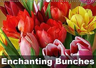 Enchanting Bunches 2019: Exceptional and colourful flower arrangements (Calvendo Nature)