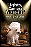 Lights Camera Murder!: A TV Pet Chef Mystery set in L.A. (A Kitty Karlyle Mystery Book 1)