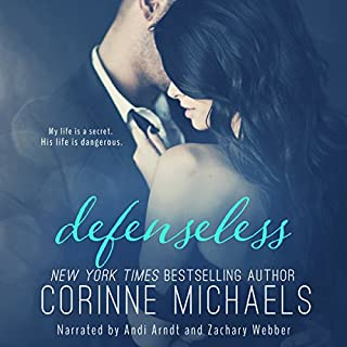 Defenseless     The Salvation Series, Book 5              Written by:                                                                                                                                 Corinne Michaels                               Narrated by:                                                                                                                                 Andi Arndt,                                                                                        Zachary Webber                      Length: 8 hrs and 35 mins     1 rating     Overall 5.0