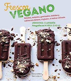 Frescor vegano: Helados, sorbetes, granizados, bebidas y cubitos sin lácteos, ni gluten, ni azúcar refinados: 4 (Milhojas)