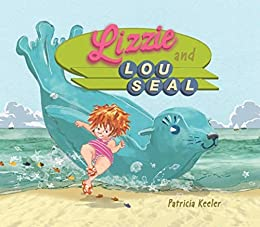 Lizzie and Lou Seal by [Patricia Keeler]
