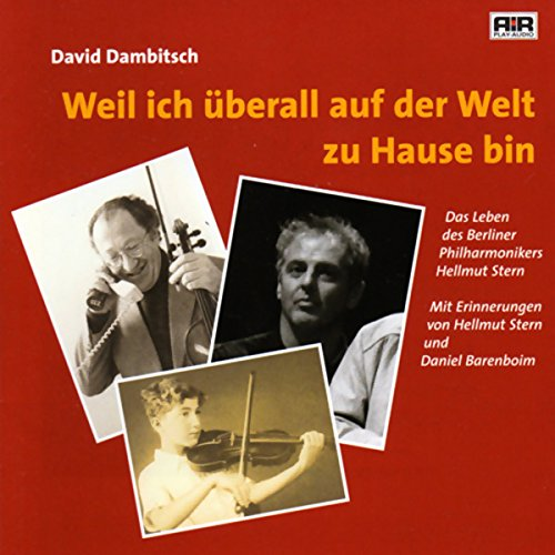 Weil ich überall auf der Welt zu Hause bin. Das Leben des Berliner Philharmonikers Hellmut Stern                   By:                                                                                                                                 David Dambitsch                               Narrated by:                                                                                                                                 div.                      Length: 1 hr and 15 mins     Not rated yet     Overall 0.0