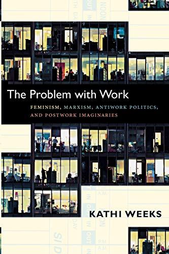 The Problem with Work: Feminism, Marxism, Antiwork...