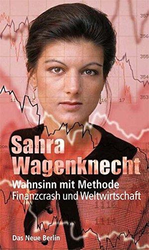 Buchseite und Rezensionen zu 'Wahnsinn mit Methode: Finanzcrash und Weltwirtschaft' von  Sahra Wagenknecht