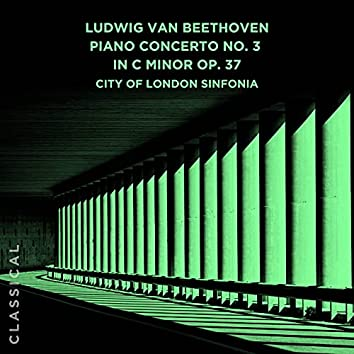 Ludwig Van Beethoven: Piano Concerto No. 3 in C Minor, Op. 37