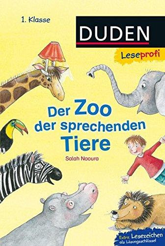 Duden Leseprofi – Der Zoo der sprechenden Tiere, 1. Klasse (DUDEN Leseprofi 1. Klasse)
