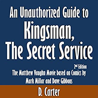 An Unauthorized Guide to Kingsman, The Secret Service: The Matthew Vaughn Movie based on Comics by Mark Millar and Dave Gibbons cover art