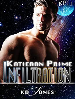 Infiltration (Katieran Prime Series Book 11) by [KD Jones]