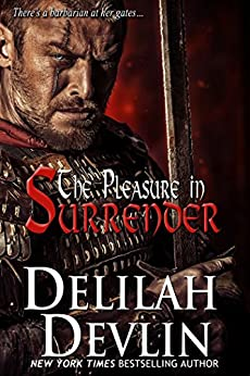 The Pleasure in Surrender (an erotic historical short story) by [Delilah Devlin]