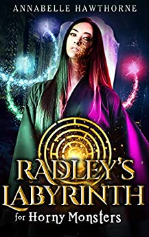 Radley's Labyrinth for Horny Monsters by [Annabelle Hawthorne]