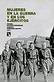 Mujeres en la guerra y en los ejércitos (Investigación y Debate)