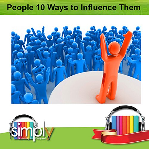 People: 10 Ways to Influence Them (English Edition)